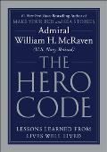 Hero Code Lessons Learned from Lives Well Lived