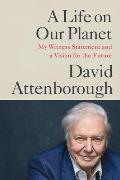 A Life on Our Planet My Witness Statement & a Vision for the Future