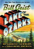 Lake of the Ozarks My Surreal Summers in a Vanishing America