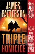 Triple Homicide From the case files of Alex Cross Michael Bennett & the Womens Murder Club