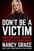 Dont Be a Victim Fighting Back Against Americas Crime Wave