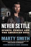 Never Settle Sports Family & the American Soul