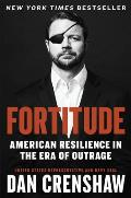 Fortitude Resilience in the Era of Outrage