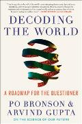 Decoding the World A Road Map for the Questioner