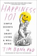 Happiness 101 Simple Secrets to Smart Living & Well Being