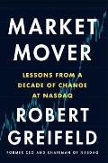 Market Mover Lessons from a Decade of Change at Nasdaq