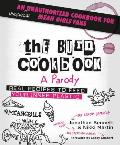 Burn Cookbook An Unauthorized Parody of Mean Girls in a Cookbook