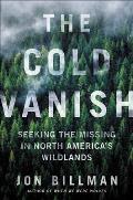 Cold Vanish Seeking the Missing in North Americas Wildlands