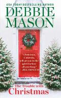 The Trouble with Christmas: The Feel-Good Holiday Read That Inspired Hallmark Tv's Welcome to Christmas