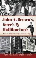 John A. Brown's, Kerr's & Halliburton's: Where Oklahoma City Loved to Shop