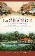Remembering Lagrange: Musings from America's Greatest Little City