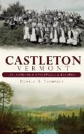 Castleton, Vermont: Its Industries, Enterprises & Eateries