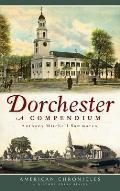 Dorchester: A Compendium
