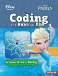 Coding with Anna & Elsa A Frozen Guide to Blockly