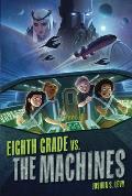 Eighth Grade vs. the Machines