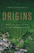 Origins How Earths History Shaped Human History