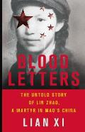 Blood Letters The Untold Story of Lin Zhao a Martyr in Maos China