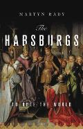 Habsburgs To Rule the World