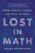 Lost in Math How Beauty Leads Physics Astray
