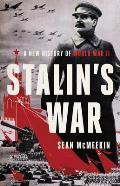 Stalins War A New History of World War II