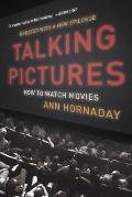 Talking Pictures: How to Watch Movies