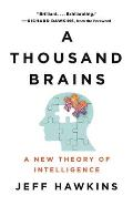 Thousand Brains A New Theory of Intelligence