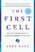 First Cell & the Human Costs of Pursuing Cancer to the Last