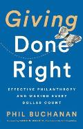 Giving Done Right Effective Philanthropy & Making Every Dollar Count