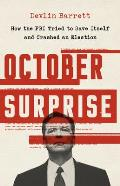 October Surprise How the FBI Tried to Save Itself & Crashed an Election