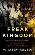 Freak Kingdom Hunter S Thompsons Manic Ten Year Crusade Against American Fascism