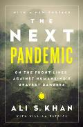 Next Pandemic On the Front Lines Against Humankinds Gravest Dangers