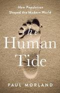 Human Tide How Population Shaped the Modern World