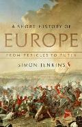 Short History of Europe From Pericles to Putin