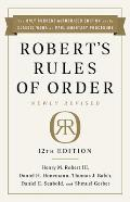 Roberts Rules of Order Newly Revised 12th edition