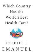 Which Country Has the Worlds Best Health Care