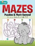 Mazes, Puzzles & Math Games! Activity Books For Kids 9-12