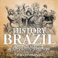 The History of Brazil - History Book 4th Grade Children's Latin American History