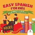 Easy Spanish for Kids - Language Book 4th Grade Children's Foreign Language Books