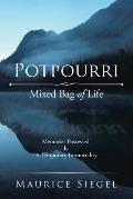 Potpourri: Mixed Bag of Life