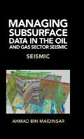 Managing Subsurface Data in the Oil and Gas Sector Seismic: Seismic