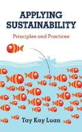 Applying Sustainability: Principles and Practices