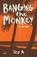 Banging the Monkey