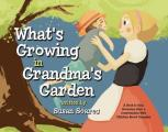 What's Growing in Grandma's Garden: A Book to Help Grownups Have a Conversation with Children about Cannabis