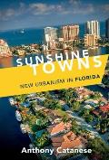 Sunshine Towns: New Urbanism in Florida