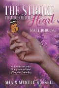 The Stroke That Touched My Heart Gratitude Journal: An Introduction to the Transformative Power of Gratitude Journaling