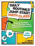Daily Routines to Jump-Start Math Class, High School: Engage Students, Improve Number Sense, and Practice Reasoning