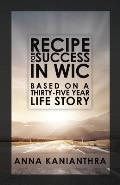Recipe for Success in WIC: Based on a Thirty-Five Year Life Story