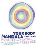 Your Body Mandala: Posture as a Path to Presence