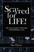 Scarred For Life!: Discovering Abundant Life Through Understanding Our Scars