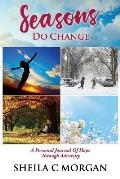 Seasons Do Change: A Personal Journal Of Hope Through Adversity